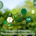 In Search of Healthy Technologies in Agriculture